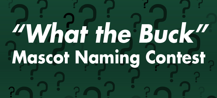 """What the Buck""-- Mascot naming contest"